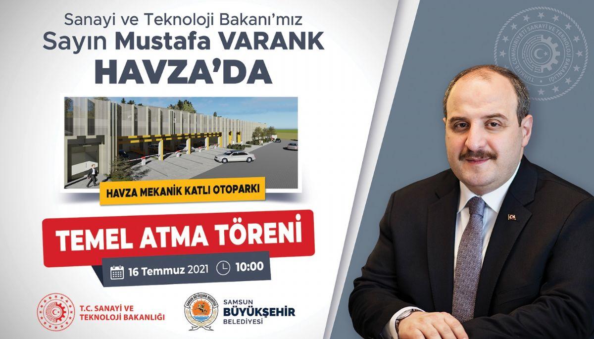 Sanayi ve Teknoloji Bakanı Mustafa Varank Havza'da Temel Atacak